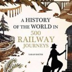 [PDF] [EPUB] History of the World in 500 Railway Journeys Download