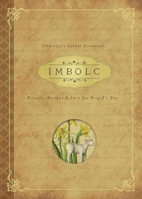 [PDF] [EPUB] Imbolc: Rituals, Recipes and Lore for Brigid's Day Download by Carl F. Neal