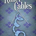 [PDF] [EPUB] Killer Cables: A Knitorious Murder Mystery Book 2 Download