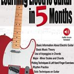 [PDF] [EPUB] Learning Electric Guitar in 5 Months: The Fastest Way to Learn to Play Electric Guitar (Audio Access Included) Download