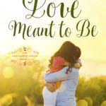 [PDF] [EPUB] Love Meant to Be Download