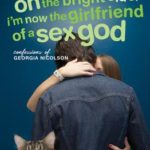 [PDF] [EPUB] On the Bright Side, I'm Now the Girlfriend of a Sex God (Confessions of Georgia Nicolson, #2) Download