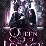 [PDF] [EPUB] Queen of Legacy Download