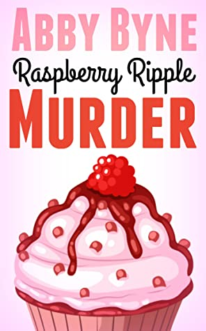 [PDF] [EPUB] Raspberry Ripple Murder: A Bitsie's Bakeshop Culinary Cozy (Bitsie's Bakeshop Cozy Mysteries Book 1) Download by Abby Byne