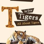 [PDF] [EPUB] T is For Tigers (All About Tigers) Download