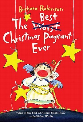 [PDF] [EPUB] The Best Christmas Pageant Ever Download by Barbara Robinson