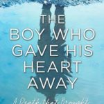[PDF] [EPUB] The Boy Who Gave His Heart Away: A Death that Brought the Gift of Life Download