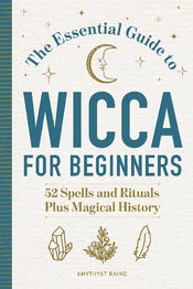 [PDF] [EPUB] The Essential Guide to Wicca for Beginners Download by Amythyst Raine