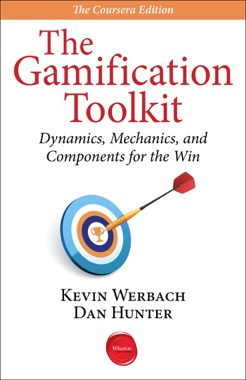 [PDF] [EPUB] The Gamification Toolkit Download by Kevin Werbach