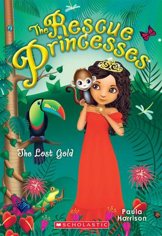 [PDF] [EPUB] The Lost Gold (The Rescue Princesses, #7) Download by Paula Harrison