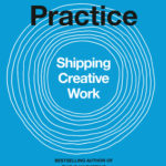 [PDF] [EPUB] The Practice: Shipping Creative Work Download