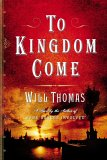 [PDF] [EPUB] To Kingdom Come (Barker and Llewelyn, #2) Download by Will Thomas