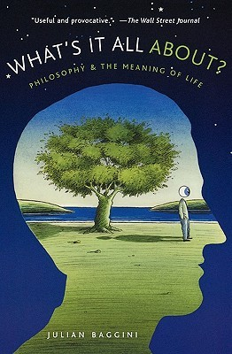 [PDF] [EPUB] What's It All About?: Philosophy and the Meaning of Life Download by Julian Baggini