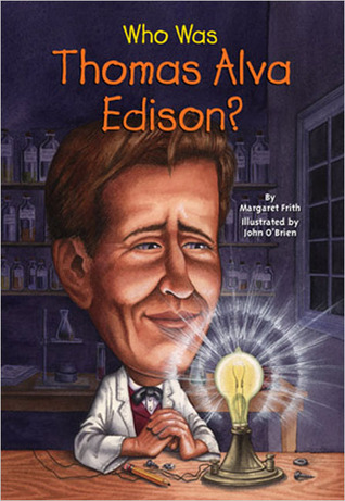 [PDF] [EPUB] Who Was Thomas Alva Edison? Download by Margaret Frith