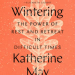 [PDF] [EPUB] Wintering: The Power of Rest and Retreat in Difficult Times Download