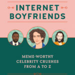 [PDF] [EPUB] A Field Guide to Internet Boyfriends: Meme-Worthy Celebrity Crushes from A to Z Download