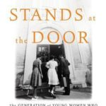 [PDF] [EPUB] A Girl Stands at the Door: The Generation of Young Women Who Desegregated America's Schools Download