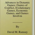 [PDF] [EPUB] Advances in Dynamic Games: Games of Conflict, Evolutionary Games, Economic Games, and Games Involving Common Interest: 17 (Annals of the International Society of Dynamic Games) Download