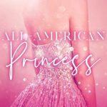 [PDF] [EPUB] All-American Princess (The Glitterati Files #1) Download