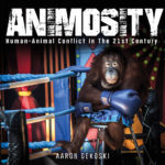 [PDF] [EPUB] Animosity: Animal Conflict in the 21st Century Download