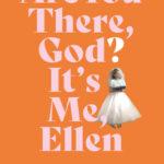 [PDF] [EPUB] Are You There, God? It's Me Ellen Download