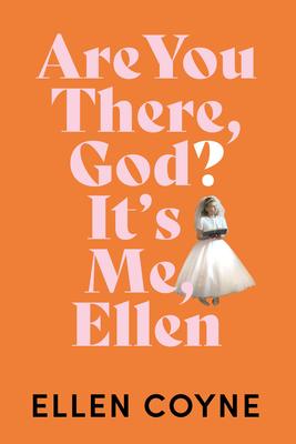 [PDF] [EPUB] Are You There, God? It's Me Ellen Download by Ellen Coyne