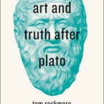[PDF] [EPUB] Art and Truth after Plato Download