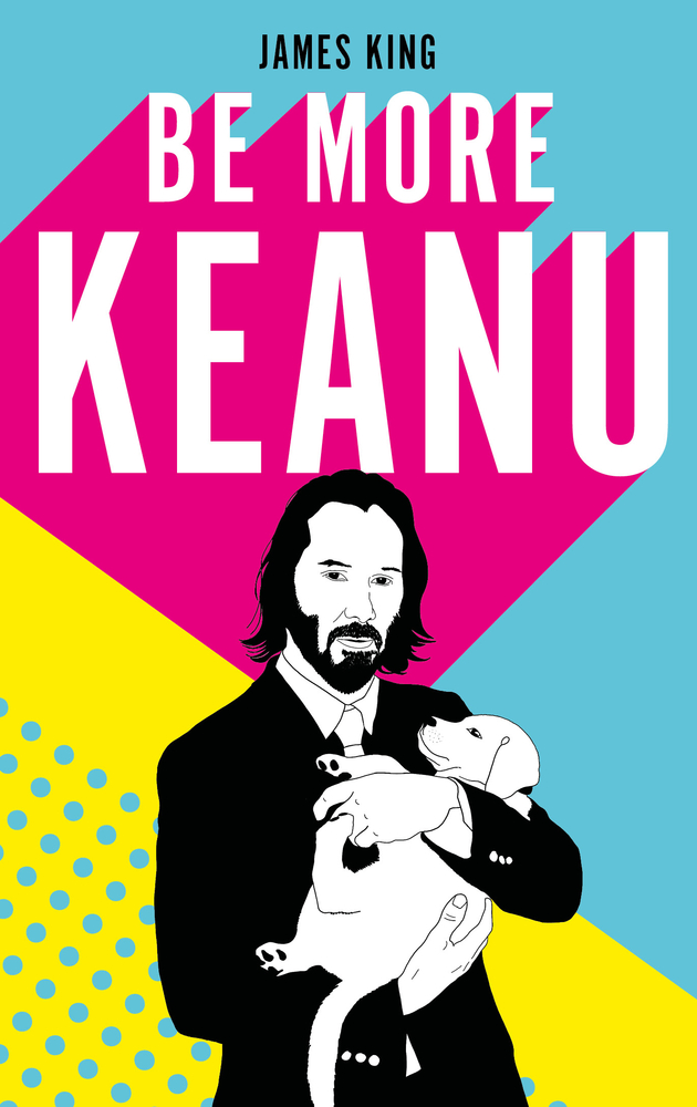 [PDF] [EPUB] Be More Keanu Download by James    King