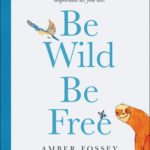 [PDF] [EPUB] Be Wild Be Free Download