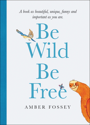 [PDF] [EPUB] Be Wild Be Free Download by Amber Fossey