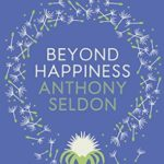 [PDF] [EPUB] Beyond Happiness: The trap of happiness and how to find deeper meaning and joy Download