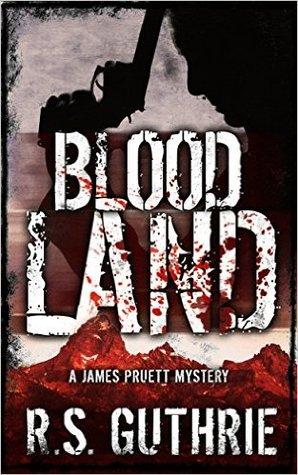 [PDF] [EPUB] Blood Land (James Pruett Mystery #1) Download by R.S. Guthrie