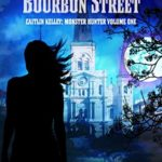 [PDF] [EPUB] Blood Moon Over Bourbon Street: Caitlin Kelley, Monster Hunter: Volume One Download