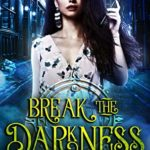 [PDF] [EPUB] Break The Darkness (The Vigilant) Download