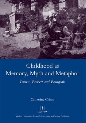 [PDF] [EPUB] Childhood as Memory, Myth and Metaphor: Proust, Beckett and Bourgeois Download by Catherine Crimp