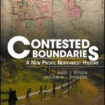[PDF] [EPUB] Contested Boundaries: A New Pacific Northwest History Download