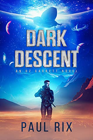 [PDF] [EPUB] Dark Descent: An Oz Garrett Novel Download by Paul Rix