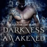[PDF] [EPUB] Darkness Awakened (Order of the Blade #1) Download