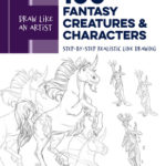 [PDF] [EPUB] Draw Like an Artist: 100 Fantasy Creatures and Characters: Step-by-Step Realistic Line Drawing – A Sourcebook for Aspiring Artists and Designers Download