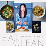 [PDF] [EPUB] Eat Clean: Wok Yourself to Health Download