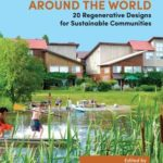 [PDF] [EPUB] Ecovillages around the World: 20 Regenerative Designs for Sustainable Communities Download