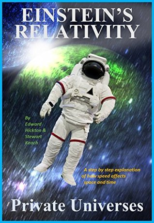 [PDF] [EPUB] Einstein's Relativity: Private Universes Download by Edward Hickton