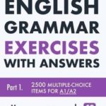 [PDF] [EPUB] English Grammar Exercises with answers Part 1: Your quest towards C2 (Volume 1) Download