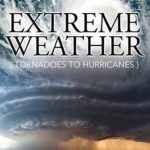 [PDF] [EPUB] Extreme Weather (Tornadoes To Hurricanes): Earth Facts and Fun Book for Kids Download