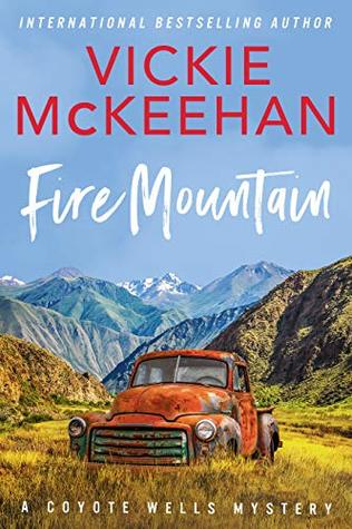 [PDF] [EPUB] Fire Mountain (Coyote Wells, #4) Download by Vickie McKeehan