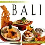 [PDF] [EPUB] Food of Bali: Authentic Recipes from the Islands of the Gods (Food Of The World Cookbooks) Download