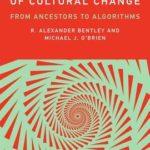 [PDF] [EPUB] From Ancestors to Algorithms: The Evolution of Cultural Evolution Download