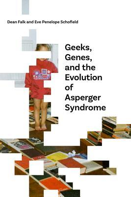 [PDF] [EPUB] Geeks, Genes, and the Evolution of Asperger Syndrome Download by Dean Falk