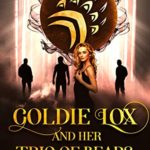 [PDF] [EPUB] Goldie Lox and Her Trio of Bears (The Goldie Lox Prophecy, #1) Download