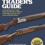 [PDF] [EPUB] Gun Trader's Guide, Fortieth Edition: A Comprehensive, Fully Illustrated Guide to Modern Collectible Firearms with Current Market Values Download
